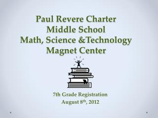 Paul Revere Charter  Middle School Math, Science &Technology Magnet Center