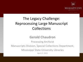 The Legacy Challenge: Reprocessing Large Manuscript Collections