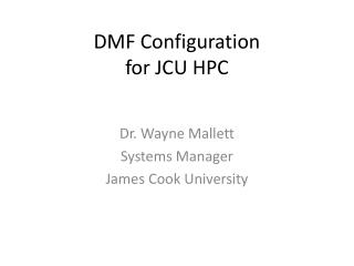 DMF Configuration for JCU HPC