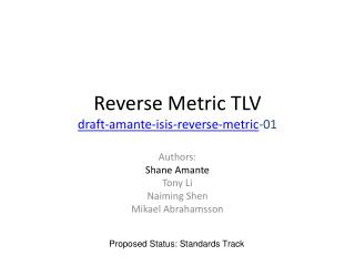 Reverse Metric TLV draft-amante-isis-reverse-metric -01