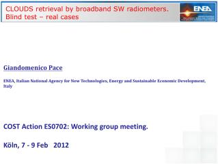 CLOUDS retrieval by broadband SW radiometers.  Blind test – real cases