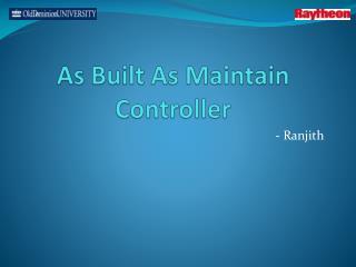 As Built  As  Maintain Controller