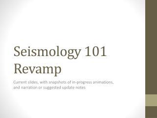 Seismology 101 Revamp