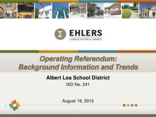 Operating  Referendum: Background Information and Trends