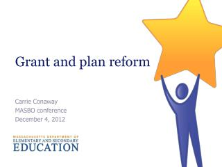 Grant and plan reform