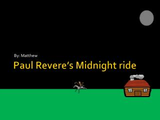 Paul Revere's  M idnight ride