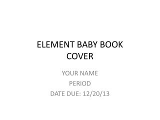 ELEMENT BABY BOOK COVER