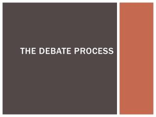 The debate process