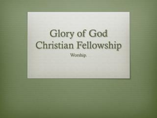 Glory of God Christian Fellowship
