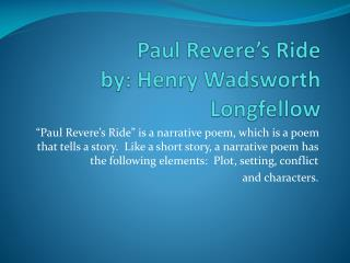 Paul Revere�s Ride by: Henry Wadsworth Longfellow