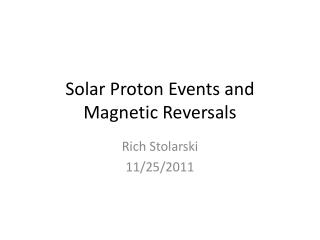Solar Proton Events and Magnetic Reversals
