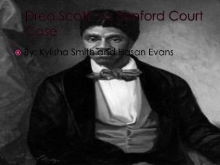 Dred  Scott   v.s  Sanford Court Case