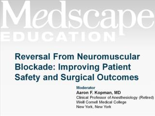 Reversal From Neuromuscular Blockade: Improving Patient Safety and Surgical Outcomes