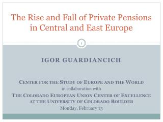 The Rise and Fall of Private Pensions in  Central and East  Europe