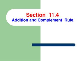 Section  11.4  Addition and Complement  Rule