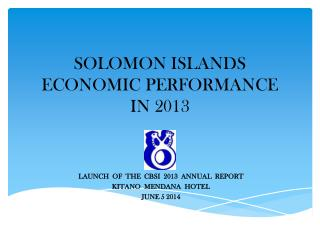 SOLOMON ISLANDS ECONOMIC  PERFORMANCE  IN 2013