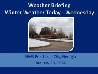 Weather Briefing Winter Weather Today - Wednesday