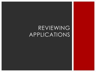 Reviewing Applications