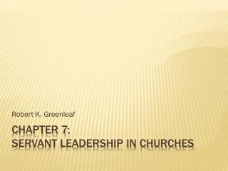 Chapter 7: Servant Leadership in churches