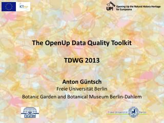The  OpenUp  Data Quality Toolkit TDWG 2013