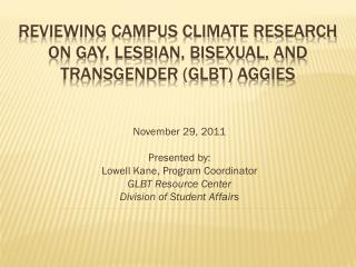 Reviewing Campus climate research on gay, lesbian, bisexual, and transgender ( GLBt ) aggies