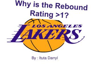 Why is the Rebound Rating >1?