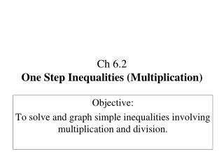 Ch  6.2 One Step Inequalities (Multiplication)