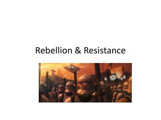 Rebellion & Resistance