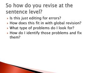 So how do you revise at the sentence level?