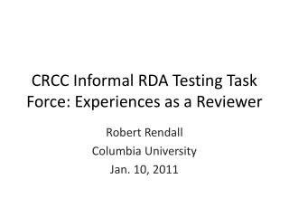 CRCC Informal RDA Testing Task Force: Experiences as a Reviewer