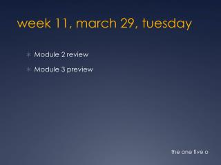 week 11, march 29,  tuesday