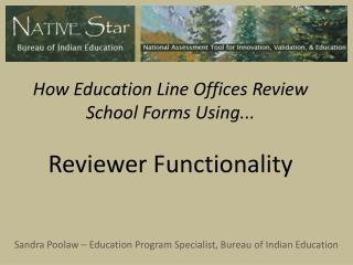 How Education Line Offices Review School Forms Using...  Reviewer Functionality