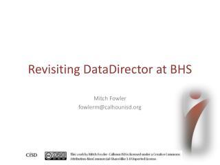 Revisiting DataDirector at BHS