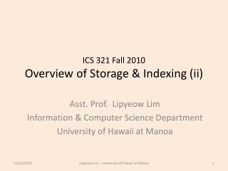 ICS 321 Fall 2010 Overview of Storage & Indexing (ii)