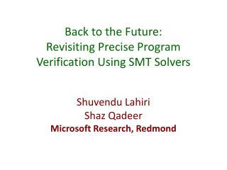 Back to the Future: Revisiting Precise Program Verification Using SMT Solvers