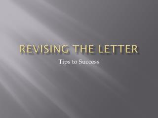 Revising the Letter
