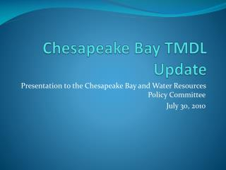 Chesapeake Bay TMDL Update