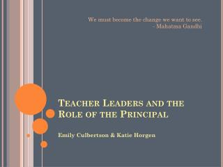 Teacher Leaders and the Role of the Principal