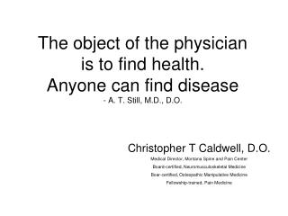 Christopher T Caldwell, D.O. Medical Director, Montana Spine and Pain Center