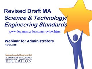 Revised Draft MA Science & Technology/ Engineering Standards doe.mass/stem/review.html