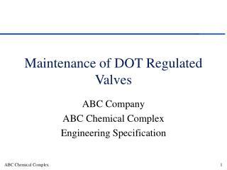 Maintenance of DOT Regulated Valves
