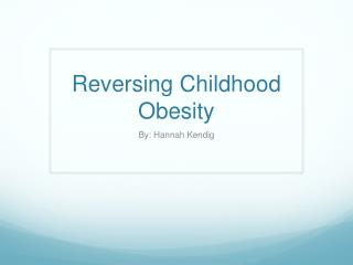 Reversing Childhood Obesity