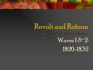 Revolt and Reform