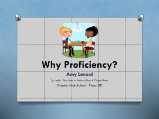 Why Proficiency?