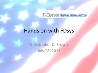 Hands on with  FDsys