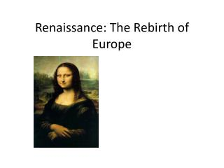 Renaissance: The Rebirth of Europe