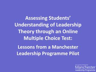 Assessing Students' Understanding  of Leadership Theory through an Online Multiple Choice Test:
