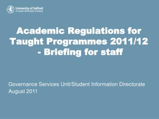Academic Regulations for Taught Programmes 2011/12   - Briefing for staff