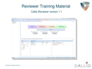 Reviewer Training Material Callis Reviewer version 1.1