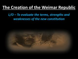 The Creation of the Weimar Republic